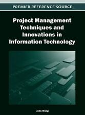 Project Management Techniques and Innovations in Information Technology...