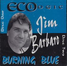 Eco Logic/Burning Blue by Jim Barbaro (2 CDs, 1996) Ala Sting; C. Isaak/Sealed!