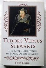 Tudors Versus Stewarts - The Fatal Inheritance of Mary, Queen of Scots