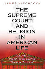 """The Supreme Court and Religion in American Life, Vol. 2: From """"Higher Law"""" to """"S"""