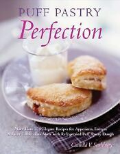 Puff Pastry Perfection: More Than 175 Recipes for Appetizers, Entrees, & Swe