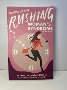 Rushing Woman's Syndrome: Revised Edition by Dr. Libby Weaver (Paperback, 2017)