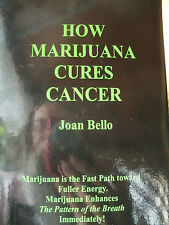 Author signed HOW MARIJUANA CURES CANCER by Joan Bello NEW Detailed Paperback