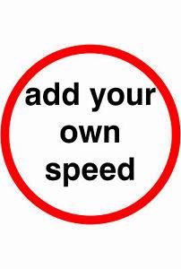 Traffic Signs -  SPEED LIMIT CUSTOM