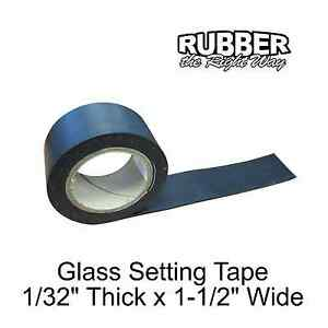 """1940 - 1954 Ford Glass Setting Tape - 10 ' Long - 1-1/2"""" Wide - 1/32"""" Thick"""
