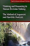 Thinking and Reasoning in Human Decision Making : The Method of Argument and Heu