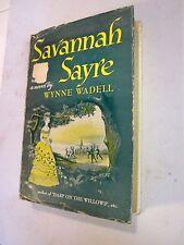 SAVANNAH SAYRE by Wynne Wadell FIRST EDITION 1952 VERY GOOD Post Civil War HC/DJ