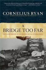A Bridge Too Far: The Classic History of the Greatest Battle of World War II, Co