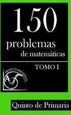 150 Problemas de Matemáticas para Quinto de Primaria (Tomo 1) by Proyecto...