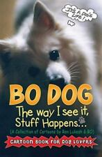 Bo Dog: The Way I See It, Stuff Happens (Paperback or Softback)