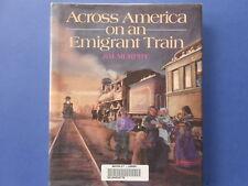 ## ACROSS AMERICA ON AN EMIGRANT TRAIN - JIM MURPHY **Free Postage