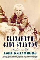 Elizabeth Cady Stanton: An American Life (Paperback or Softback)