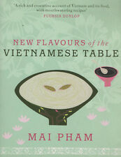 New Flavours of the Vietnamese Table.  Mai Pham