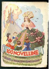 SCHMID C. 100 NOVELLINE SCELTE PER I RAGAZZI DA SINISCALCHI LUCCHI 1951 GALBIATI