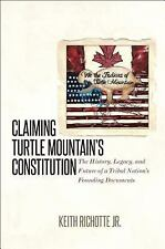 Claiming Turtle Mountain's Constitution: The History, Legacy, and Future of a T