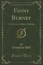 Fanny Burney: At the Court of Queen Charlotte (Classic Reprint) (Paperback or So