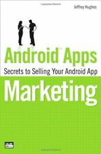 Android Apps Marketing: Secrets to Selling Your ... by Hughes, Jeffrey Paperback