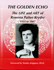 """""""The Golden Echo"""" Book - The LIFE and ART of ROWENA PATTEE KRYDER 1935 to 2007"""