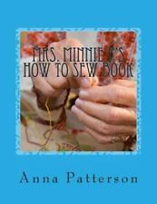 All about Practical Things to Know: Mrs. Minnie P's How to Sew Book : A Very...
