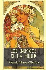 Los Enemigos de la Mujer by Vicente Blasco Ibañez (2015, Paperback)