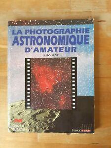 La photographie astronomique d'amateur - Pierre Bourge - Dunod