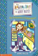 Amazing Days Of Abby Hayes, The #02: Declaration Of Independence