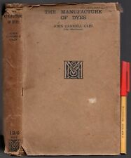 1922 The MANUFACTURE of DYES John Cannell Cain 274 pg HCDJ DYE RECIPES GALORE
