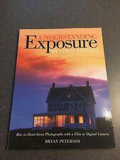 Understanding Exposure: How to Shoot Great Photographs w/ Film or Digital Camera