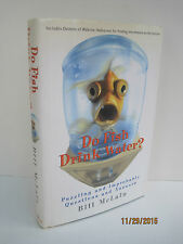 Do Fish Drink Water: Puzzling & Improbable Questions & Answers by Bill McLain