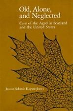 Old, Alone, and Neglected: Care of the Aged in Scotland and the United-ExLibrary
