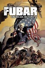 FUBAR: American History Z NM