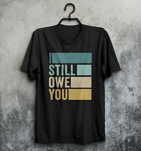 I Still Owe You T-shirt Football Motivation