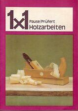 1x1 Holzarbeiten (altes,bebildertes Fachbuch)/Werkzeuge/Reparaturen/Modernisiere