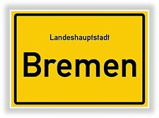 Ortsschild BREMEN Ortstafel Schild Landeshauptstadt Bremen Bild Geschenkidee NEU