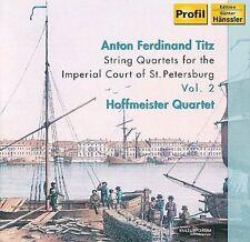 Anton Ferdinand Titz: String Quartets for the Imperial Court of St. Petersburg,