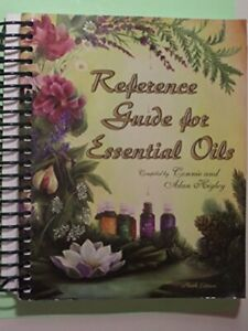 Reference Guide for Essential Oils   - by Connie and Alan Higley
