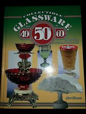 Collectible Glassware from the 40's 50's 60's VALUE GUIDE-5th EDITION-FLORENCE