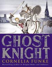 Ghost Knight by Cornelia Funke  Hardcover
