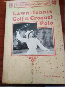 Lawn-Tennis, Golf - Croquet, Polo - Bibliotheque Larousse 1911 Prima Edizione