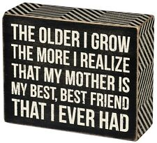 Primitives by Kathy Box Sign ~ My Mother is My Best Friend ~ Mom Sign ~Free ship