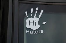 HI HATERS Sticker Decal Vinyl JDM Euro Drift Lowered illest Fatlace