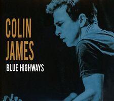 COLIN JAMES - BLUE HIGHWAYS NEW CD