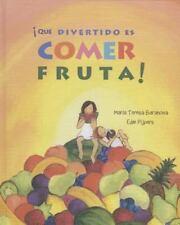 ¡Qué divertido es comer fruta! (Spanish Edition)