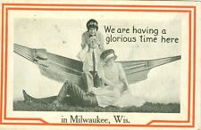 Milwaukee, WI  We are Having A Glorious Time here in Milwaukee 1911