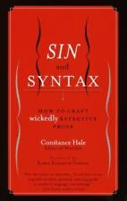 Sin and Syntax : How to Craft Wickedly Effective Prose by Constance Hale (2001)