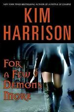 For a Few Demons More by Kim Harrison 2007 Hardcover w/ Dust Jacket 1st Edition