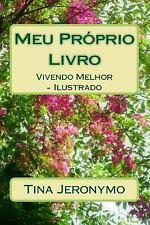 Meu Próprio Livro : Vivendo Melhor - Ilustrado by Tina Jeronymo (2014,...