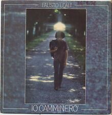 "FAUSTO LEALI - Io camminero'  - VINYL 7"" 45 LP 1976 VG+ COVER VG CONDITION"