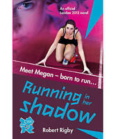 Robert Rigby, London 2012 Novel: Running in Her Shadow, Very Good Book