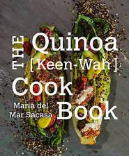 NEW The Quinoa [Keen-Wah] Cookbook by Maria del Mar Sacasa